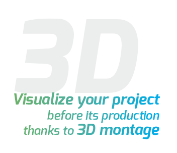 3d image - Visualize your projet before its production thanks to 3D montage